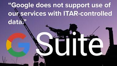 Google G Suite Does Not Support ITAR