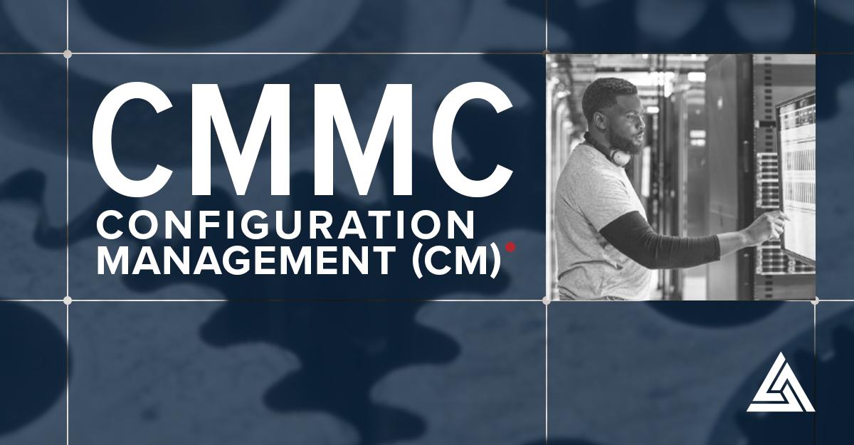 CMMC Configuration Management (CM)