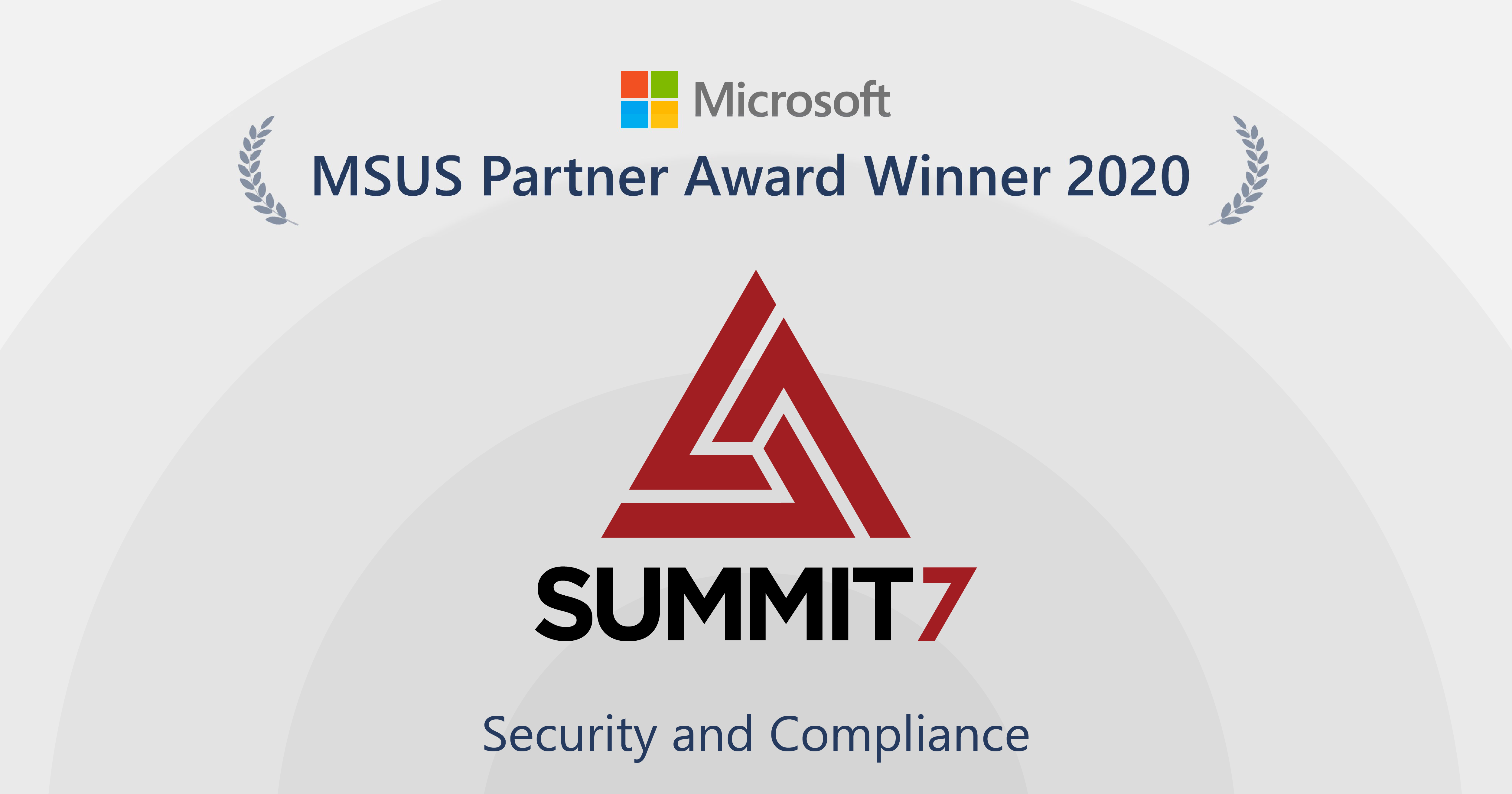 Summit 7 Systems 2020 MSUS Partner Award Winner - Security and Compliance