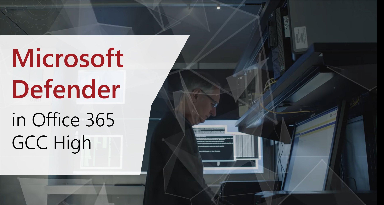 Microsoft Defender in Office 365 GCC High